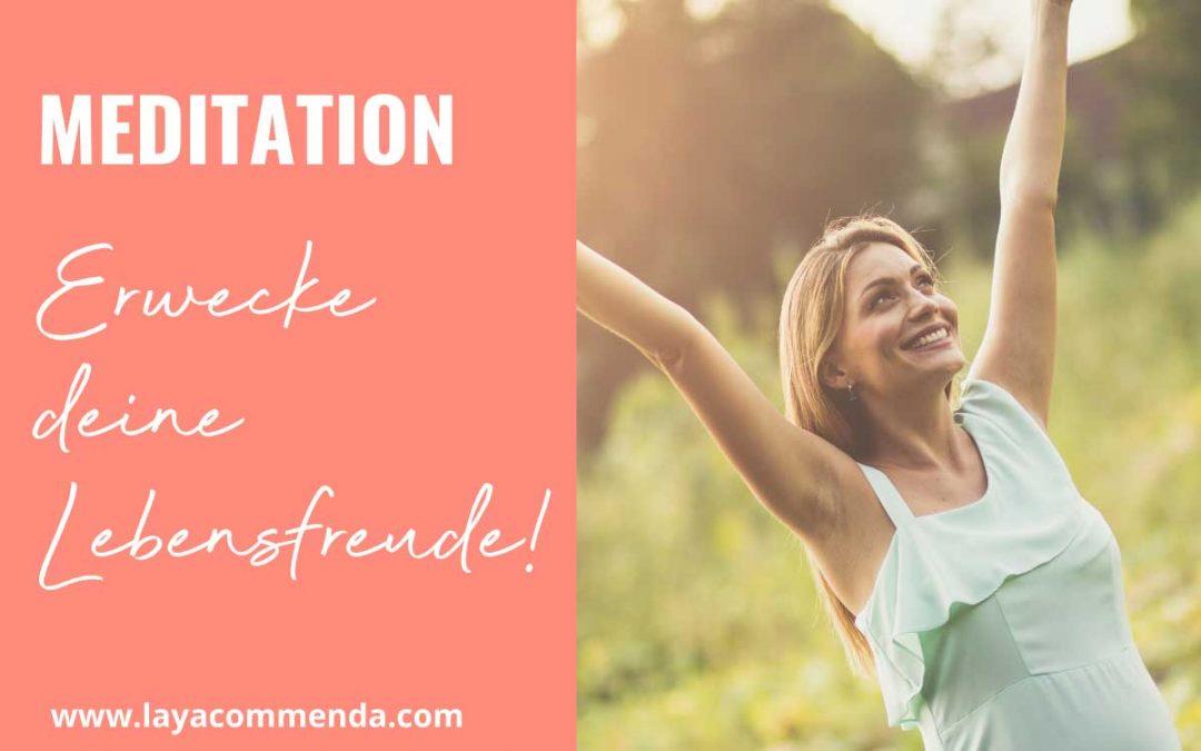 [MEDITATION:] Erwecke deine Lebensfreude!