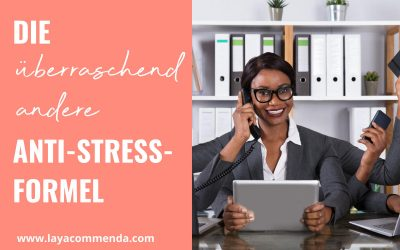 Die (überraschend andere) Anti-Stress-Formel